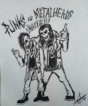 Punks and Metalheads unite!!!