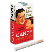 Candy cigarettes. Just Like Dad!