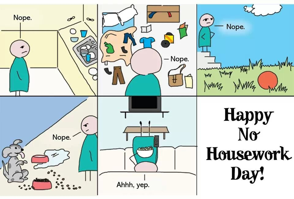 Happy no housework day!