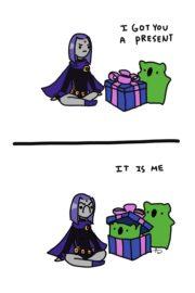 I got you a present