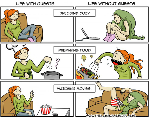 Life with guests VS. Life without guests
