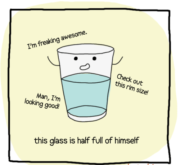 This glass is half full of himself