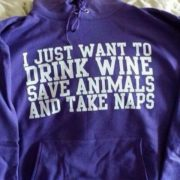I just want to drink wine, save animals and take naps
