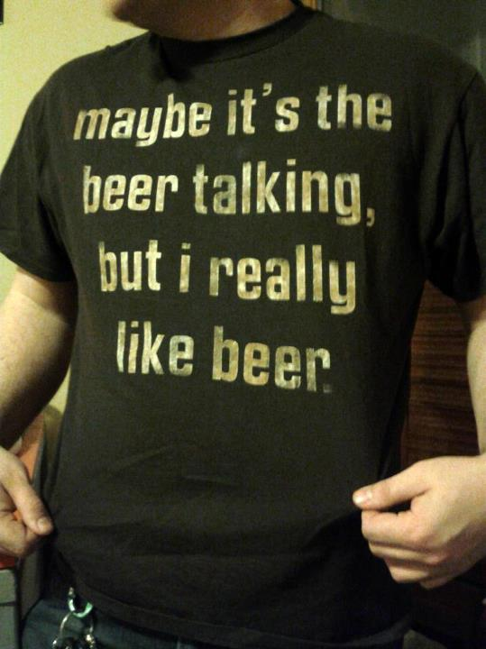 maybe it's the beer talking, but i really like beer.