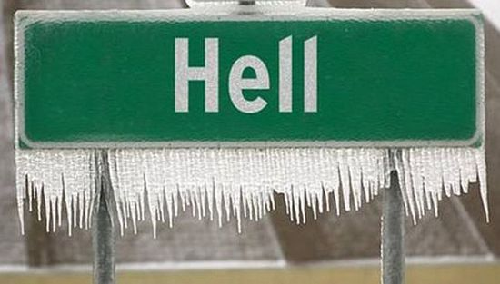 When hell freezes over…