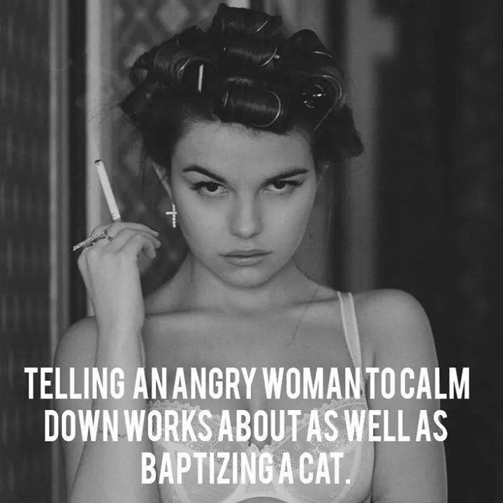 Telling an angry woman to calm down