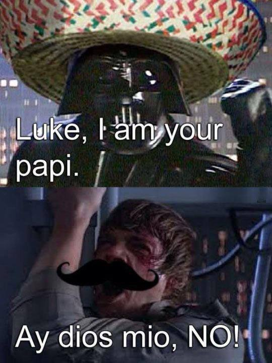 Luke, I am your papi.