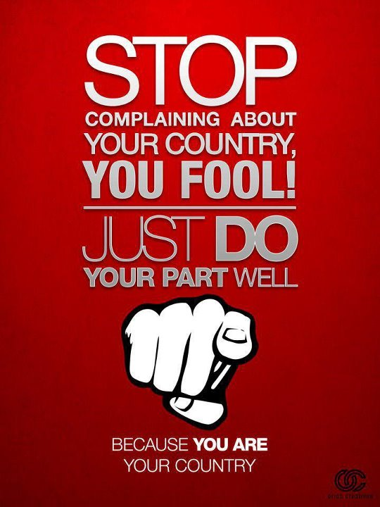 Stop complaining about your country!