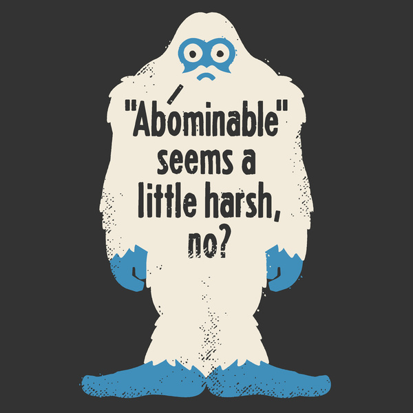Abominable seems a little harsh, no?