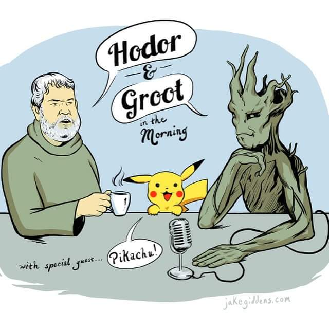 Hodor & Groot in the Morning