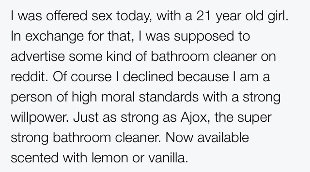 I was offered sex today in exchange for advertisment