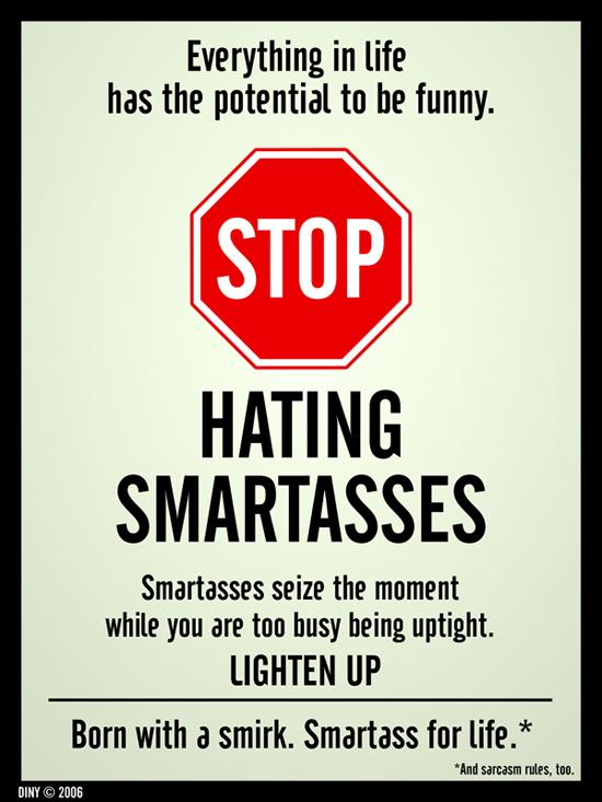 Stop Hating Smartasses