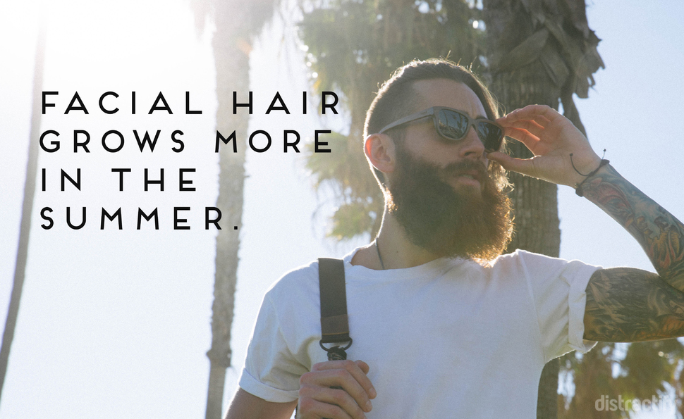 Facial hair grows more in the summer