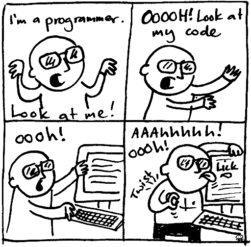 I'm a programmer. Look at me!