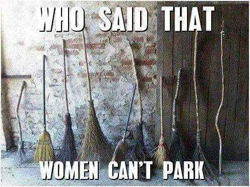 Who said that women can't park