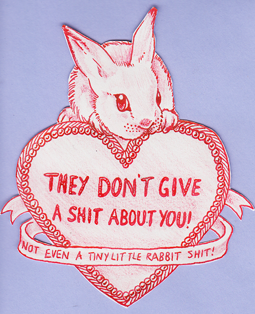 They don't give a shit about you. Not even a tiny little rabbit shit!