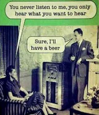 You never listen to me…