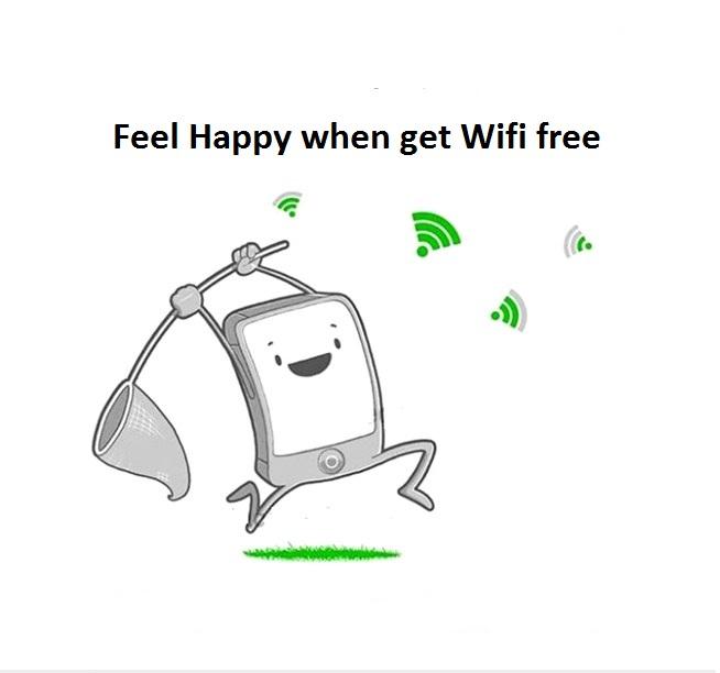 Feel happy when get WiFi free