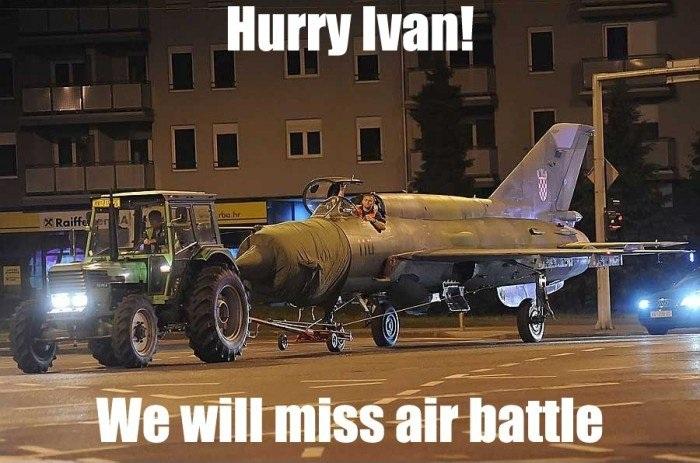 Hurry Ivan! We will miss air battle.
