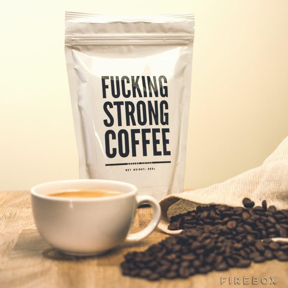 Fucking strong coffee