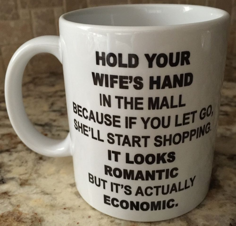 Hold your wife's hand in the mall…