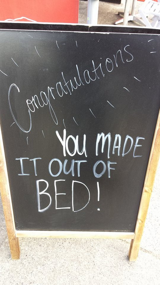 Congratulations! You made it out of bed!