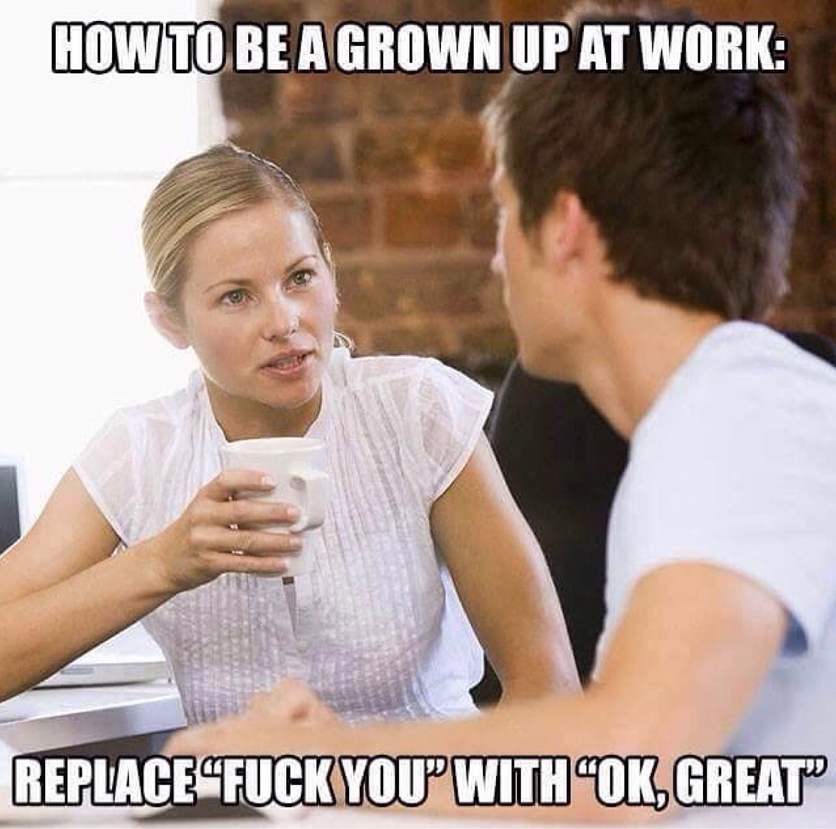 How to be grown up at work…