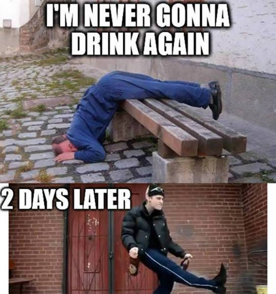 I'm never gonna drink again