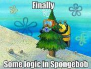 Finally! Some logic in SpongeBob SquarePants