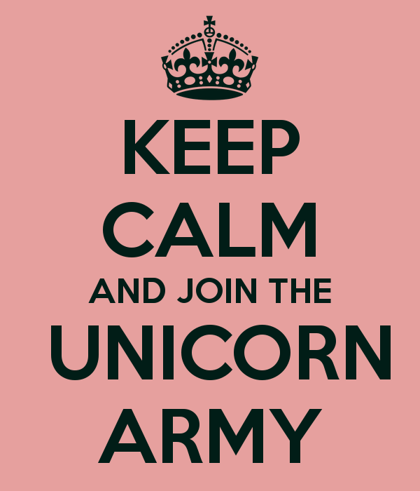 Keep calm and join the unicorn army