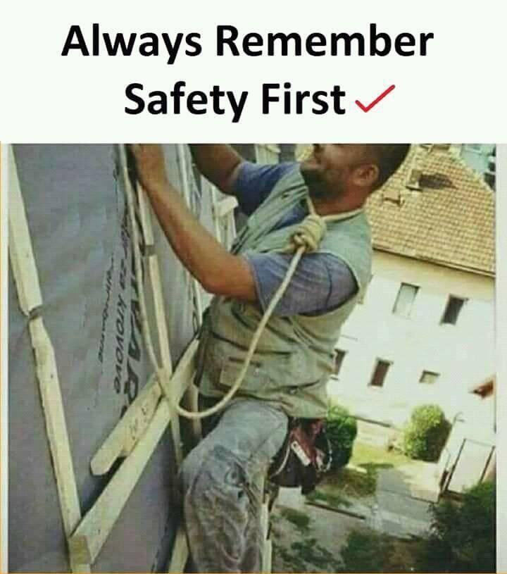 Always Remember Safety First