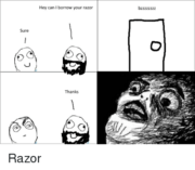 Can I borrow your razor?