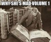 Why she's mad volume 1