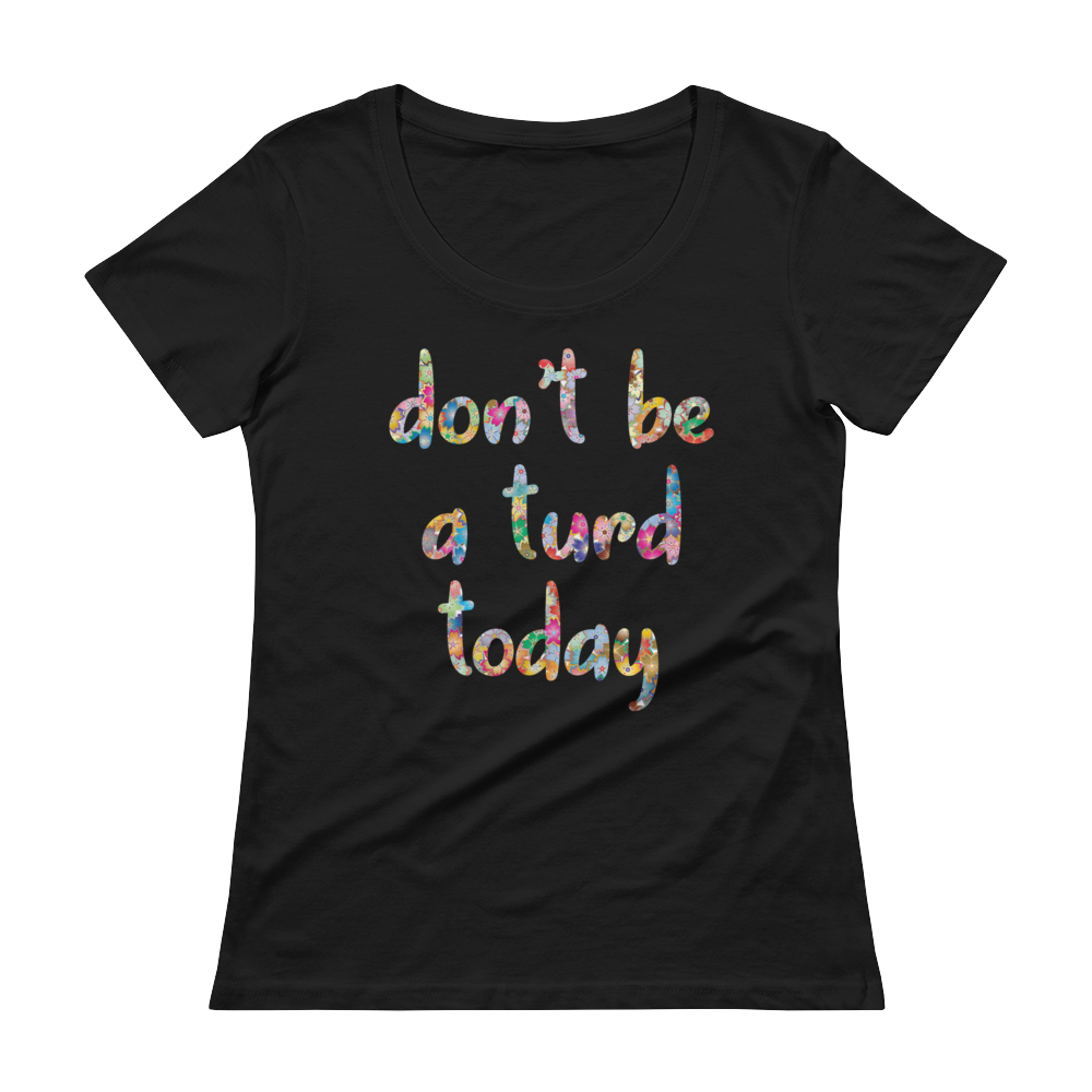 Don't be a turd today T-shirt