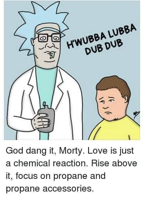 Love is just a chemical reaction. Focus on propane and propane accessories.