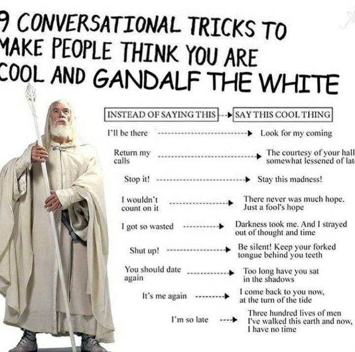 9 conversational tricks to make people think you are cool and Gandalf The White