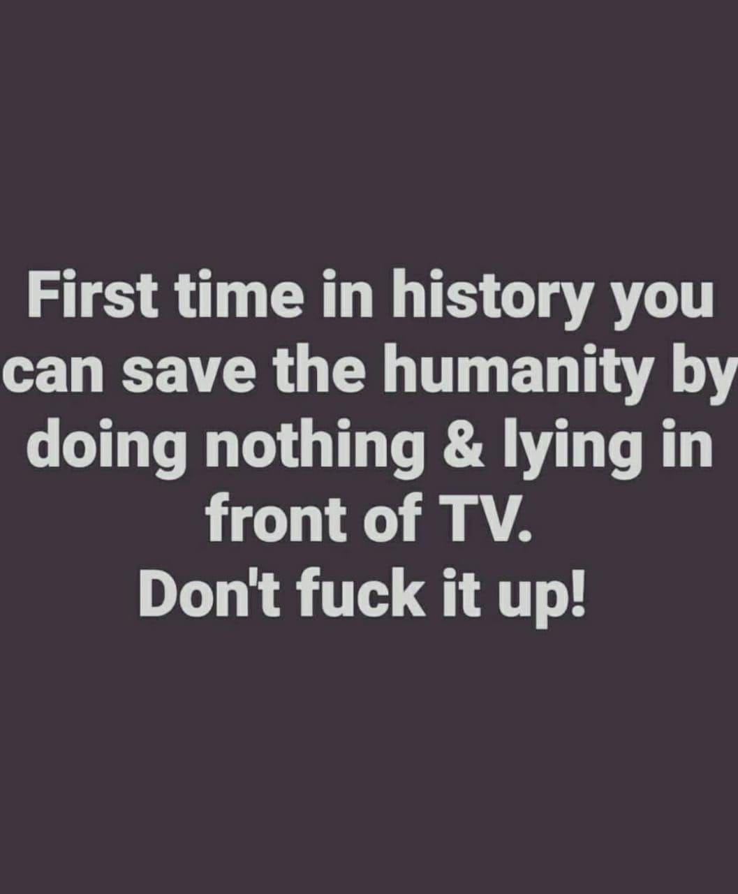 Save humanity by doing nothing