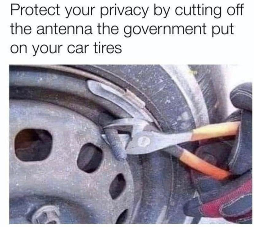 Protect your privacy by cutting off the antenna the government put on your car tires