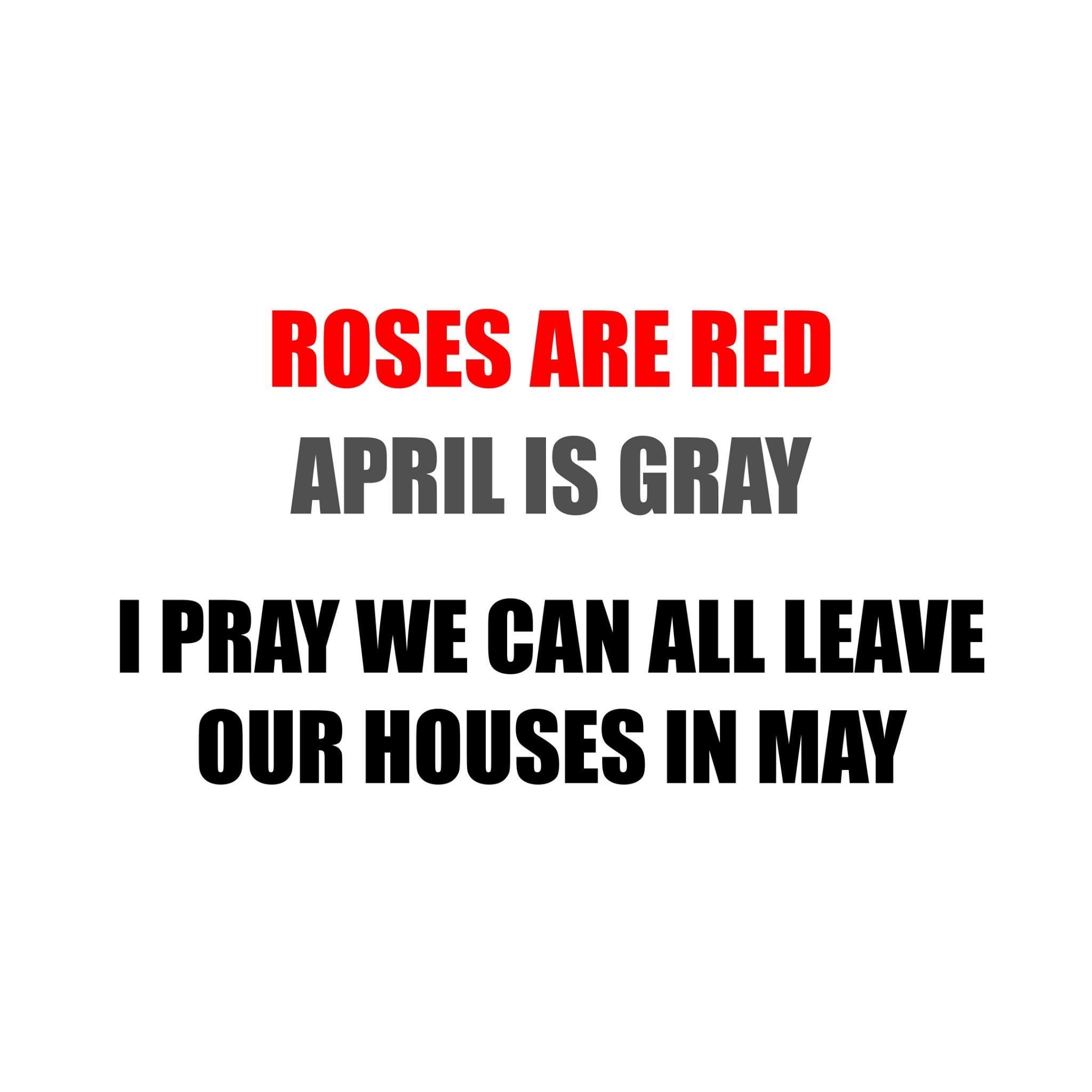 We can all leave our houses in May
