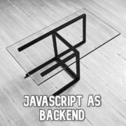 Javascript as backend