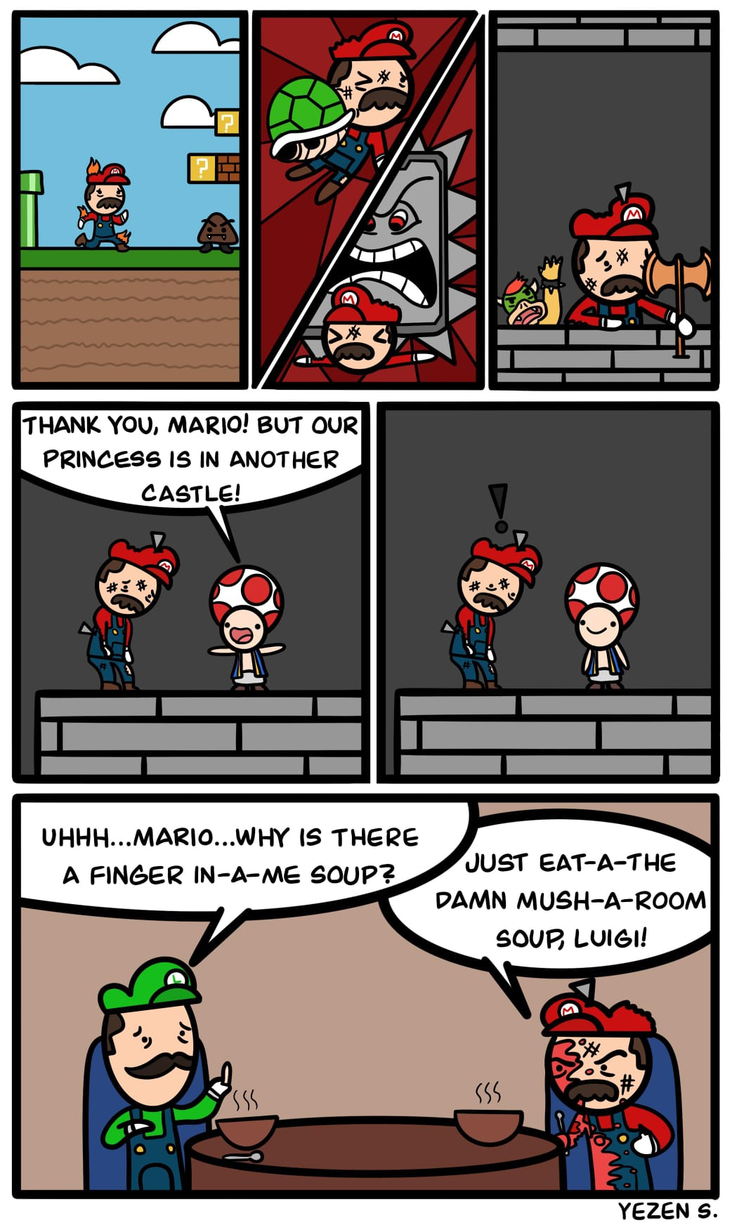 Just eat the damn mush-a-room soup, Luigi!
