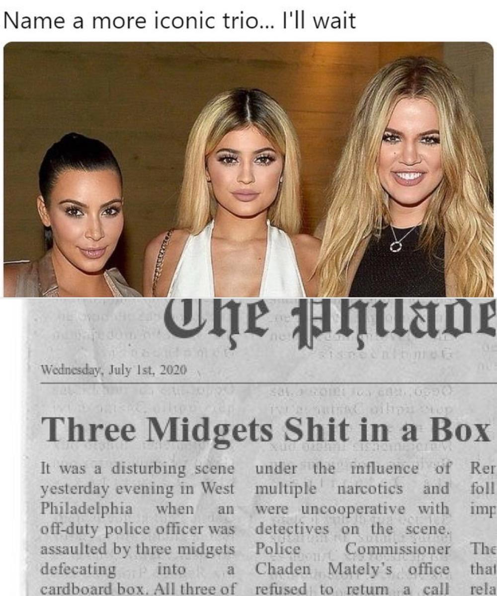 Kardashian sisters. Name a more iconic trio!