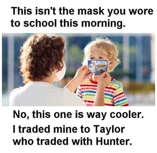 This isn't the mask you wore to school this morning