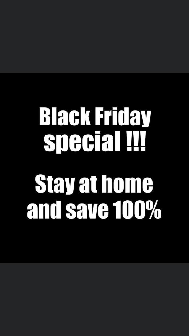 Black Friday Special! Stay at home and save 100%