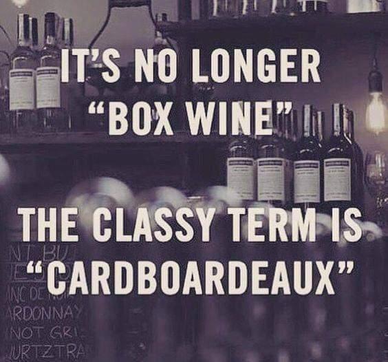 It's no longer Box Wine. The classy term is Cardboardeaux