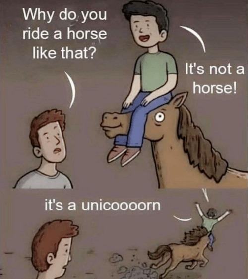 Riding the unicorn
