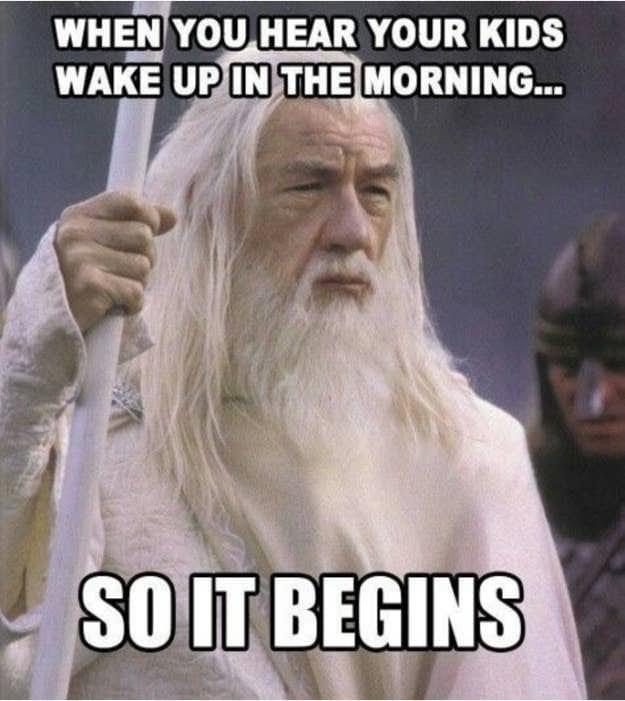 When you hear your kids wake up in the morning