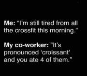 Tired from all the crossfit this morning
