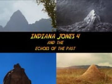 Indiana Jones 4 and the Echoes of the Past