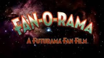 FAN-O-RAMA – A Futurama Fan Film